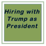 Hiring with Trump as President